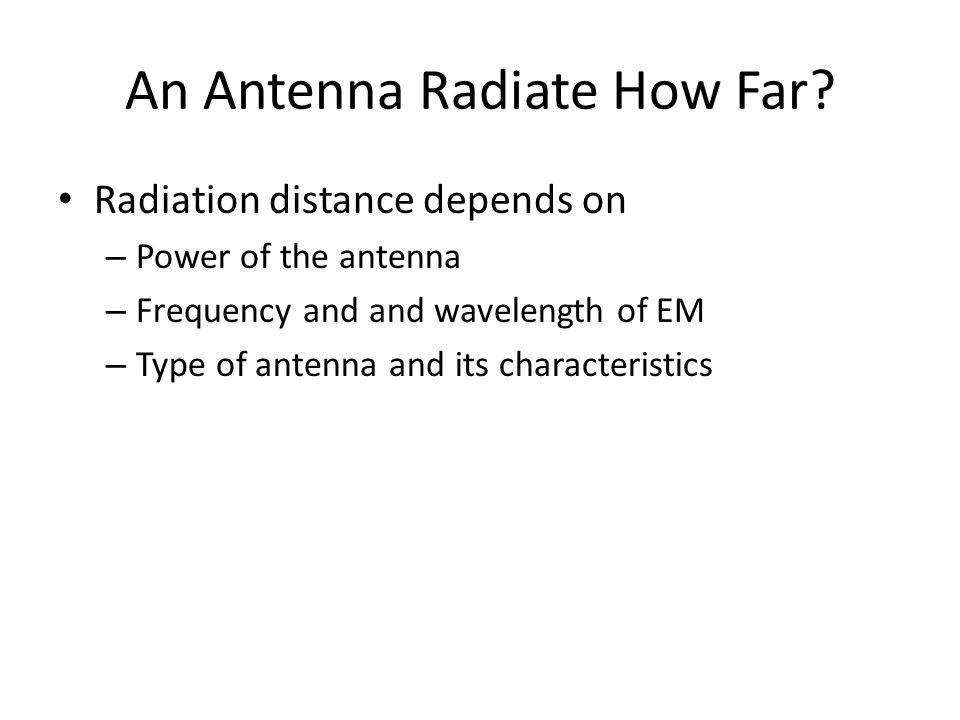 An Antenna Radiate How Far