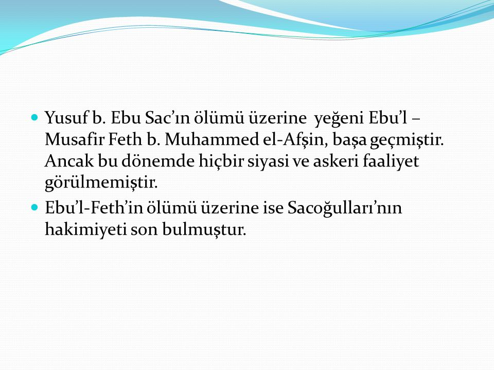 Yusuf b. Ebu Sac'ın ölümü üzerine yeğeni Ebu'l –Musafir Feth b