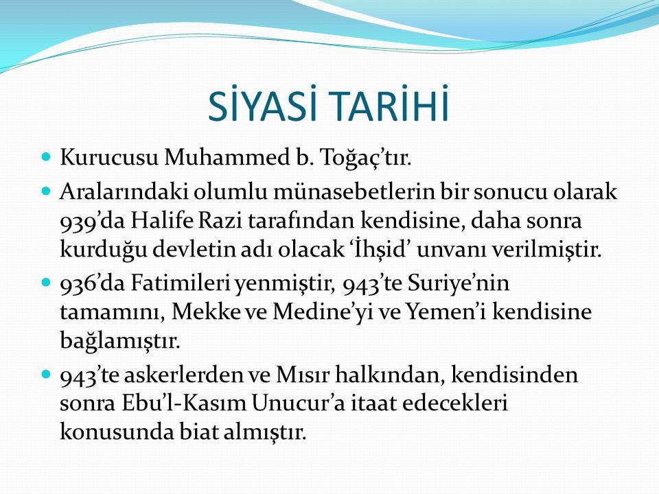 SİYASİ TARİHİ Kurucusu Muhammed b. Toğaç'tır.