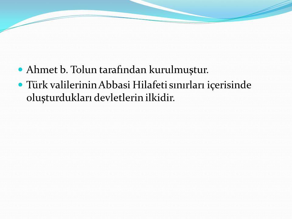 Ahmet b. Tolun tarafından kurulmuştur.