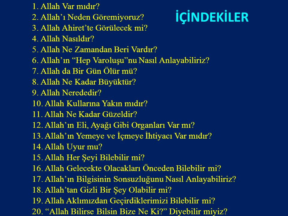 İÇİNDEKİLER 1. Allah Var mıdır 2. Allah'ı Neden Göremiyoruz
