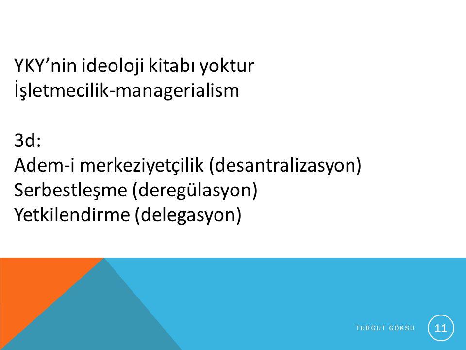 YKY'nin ideoloji kitabı yoktur İşletmecilik-managerialism 3d: