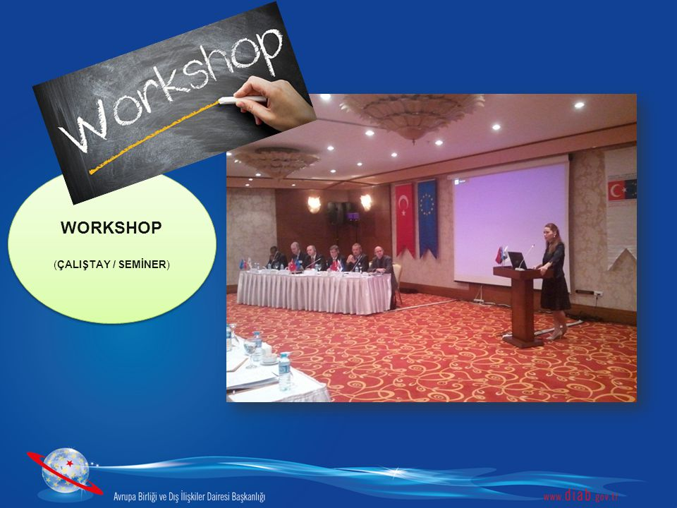 WORKSHOP (ÇALIŞTAY / SEMİNER)