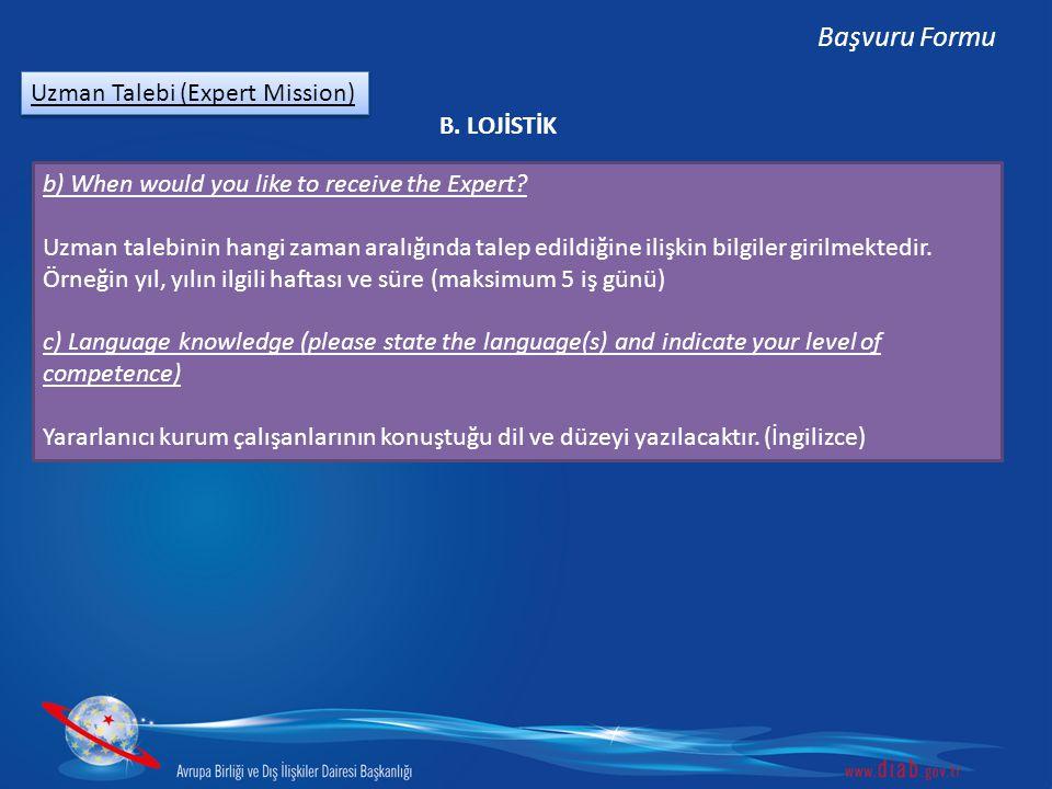 Başvuru Formu Uzman Talebi (Expert Mission) B. LOJİSTİK