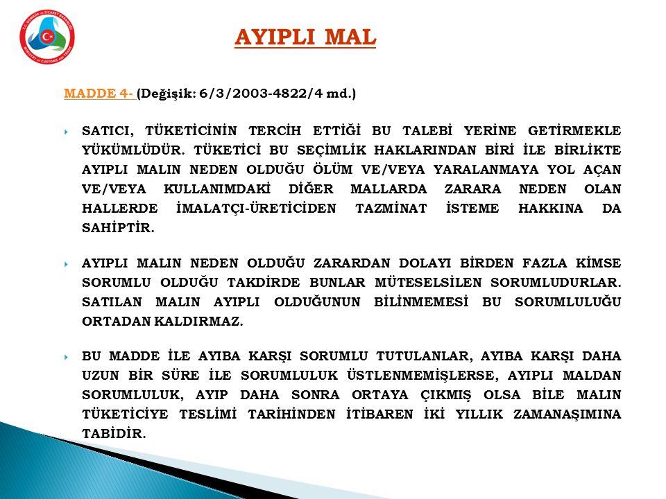 AYIPLI MAL MADDE 4- (Değişik: 6/3/2003-4822/4 md.)