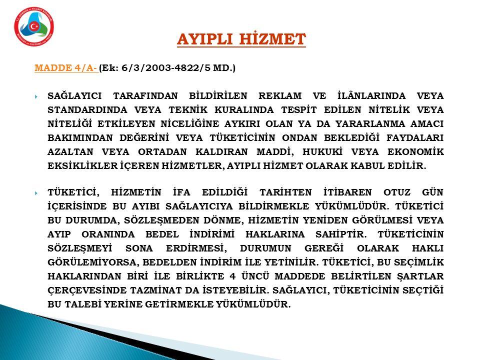 AYIPLI HİZMET MADDE 4/A- (Ek: 6/3/2003-4822/5 MD.)