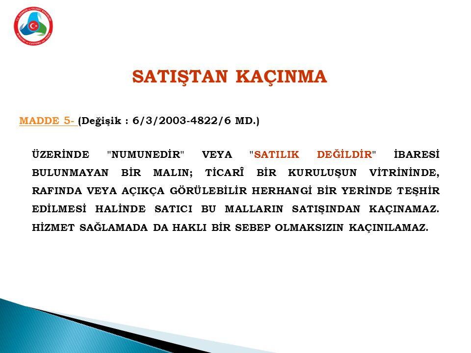 SATIŞTAN KAÇINMA MADDE 5- (Değişik : 6/3/2003-4822/6 MD.)