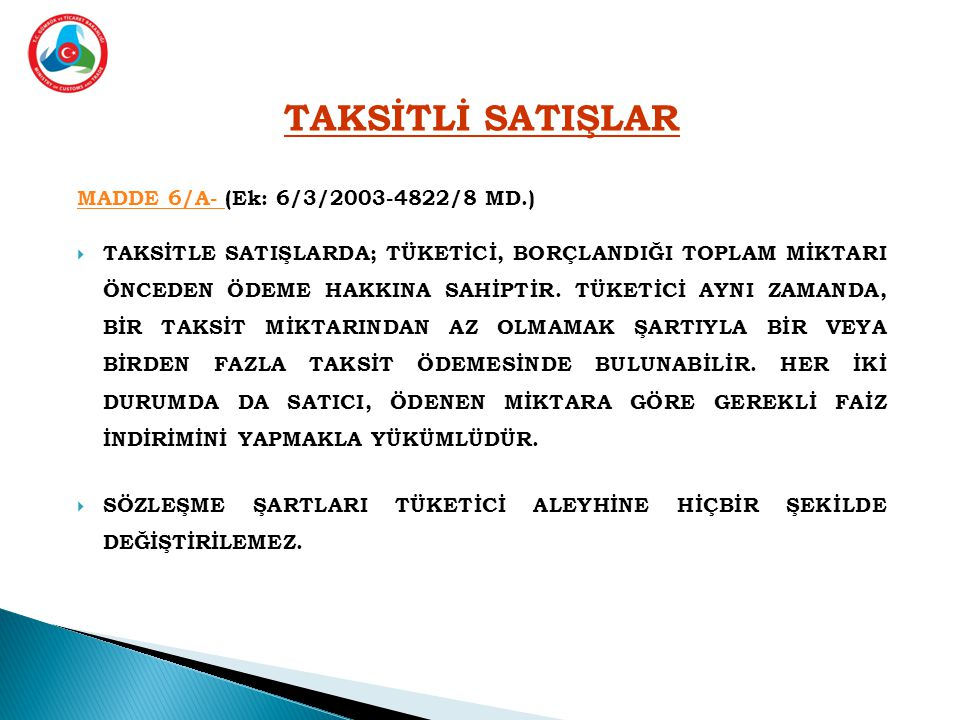 TAKSİTLİ SATIŞLAR MADDE 6/A- (Ek: 6/3/2003-4822/8 MD.)
