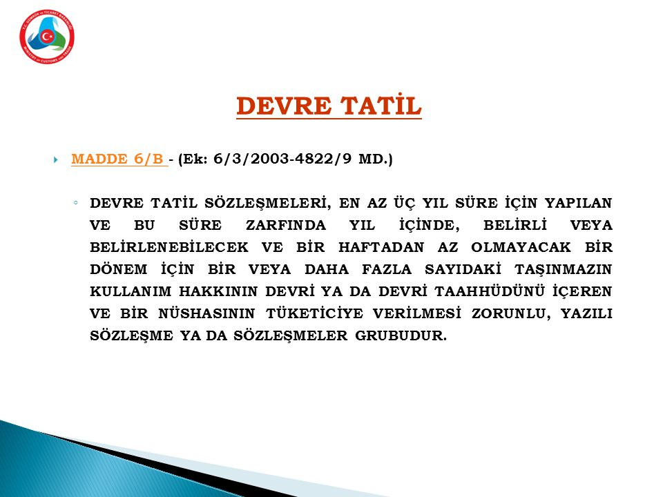 DEVRE TATİL MADDE 6/B - (Ek: 6/3/2003-4822/9 MD.)