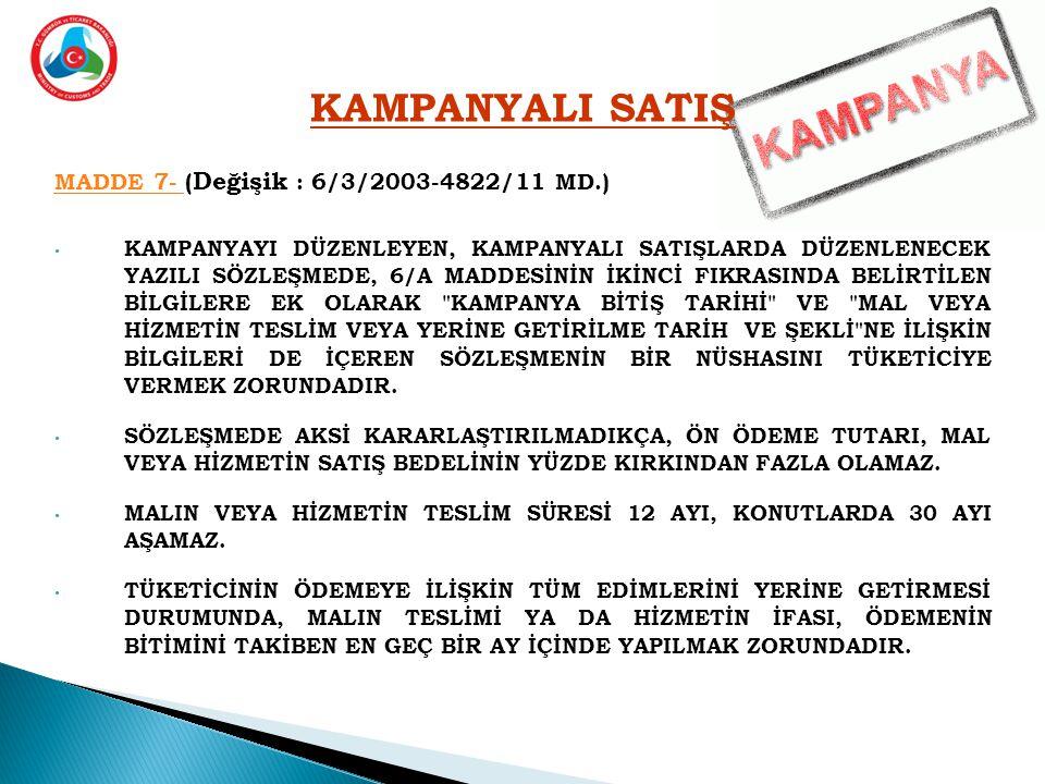 KAMPANYALI SATIŞ MADDE 7- (Değişik : 6/3/2003-4822/11 MD.)
