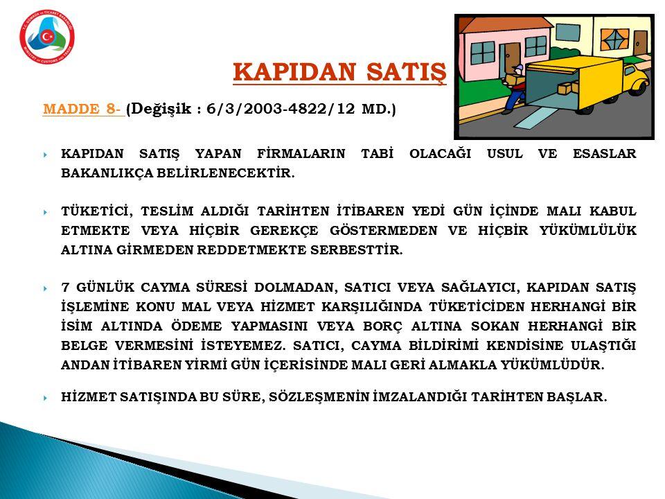 KAPIDAN SATIŞ MADDE 8- (Değişik : 6/3/2003-4822/12 MD.)