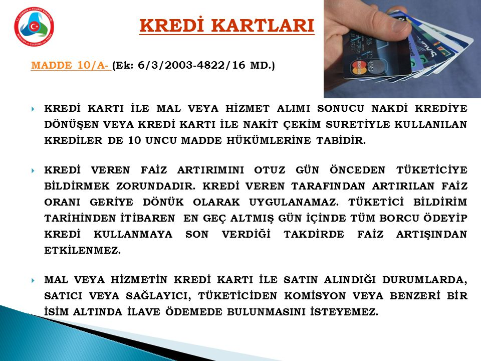 KREDİ KARTLARI MADDE 10/A- (Ek: 6/3/2003-4822/16 MD.)