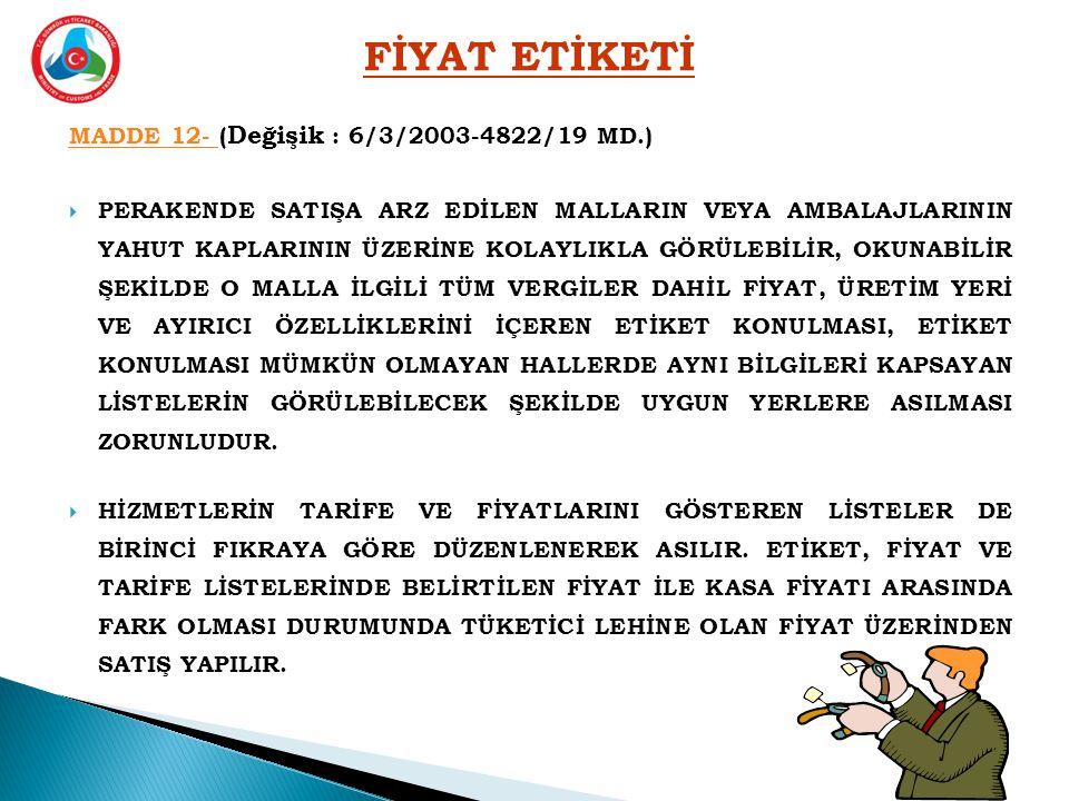 FİYAT ETİKETİ MADDE 12- (Değişik : 6/3/2003-4822/19 MD.)