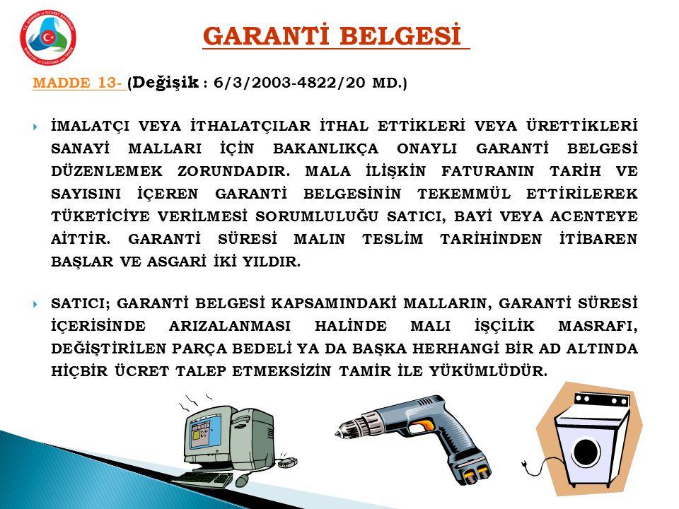 GARANTİ BELGESİ MADDE 13- (Değişik : 6/3/2003-4822/20 MD.)