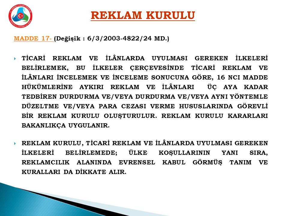 REKLAM KURULU MADDE 17- (Değişik : 6/3/2003-4822/24 MD.)