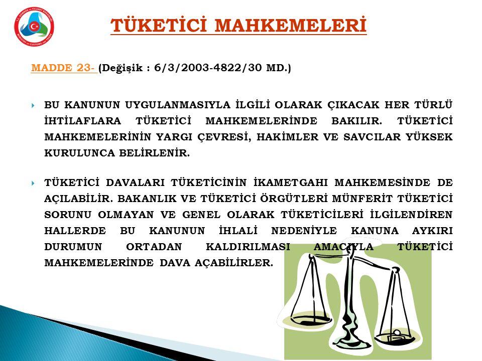TÜKETİCİ MAHKEMELERİ MADDE 23- (Değişik : 6/3/2003-4822/30 MD.)