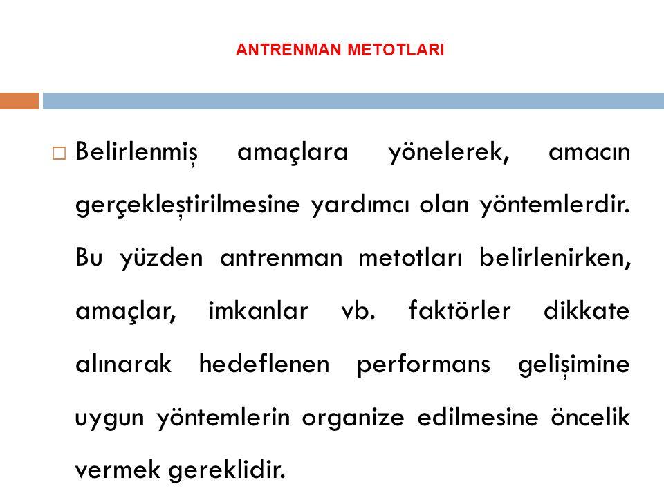 ANTRENMAN METOTLARI