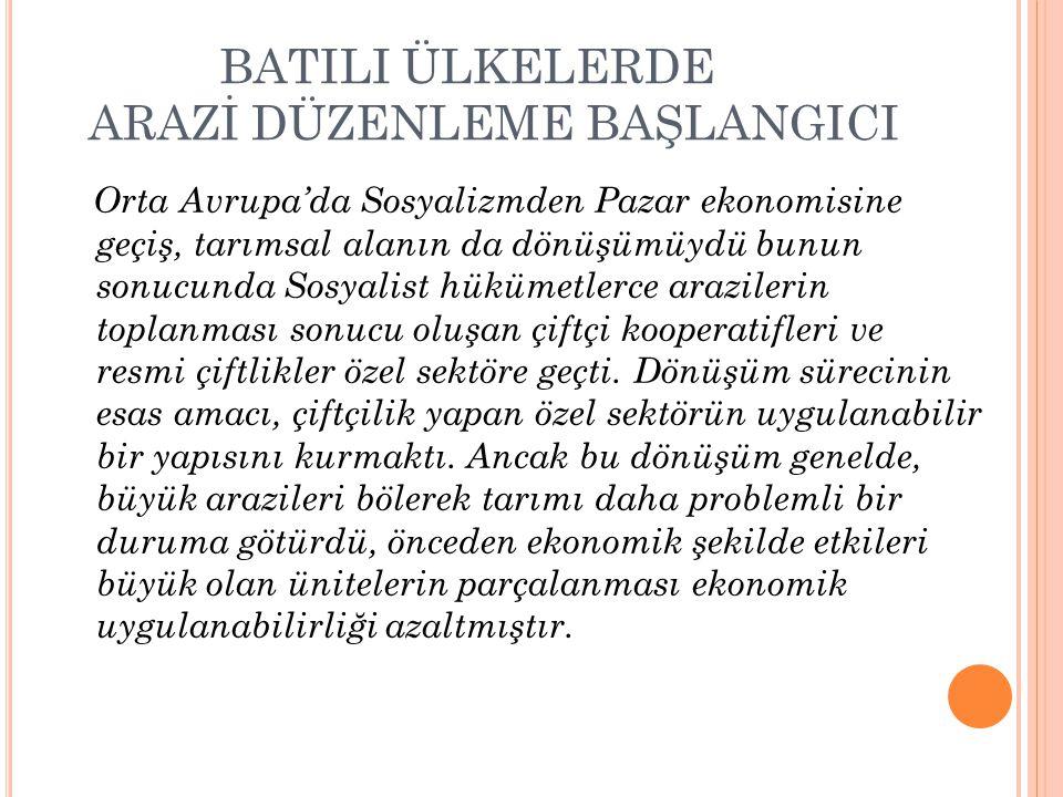 BATILI ÜLKELERDE ARAZİ DÜZENLEME BAŞLANGICI