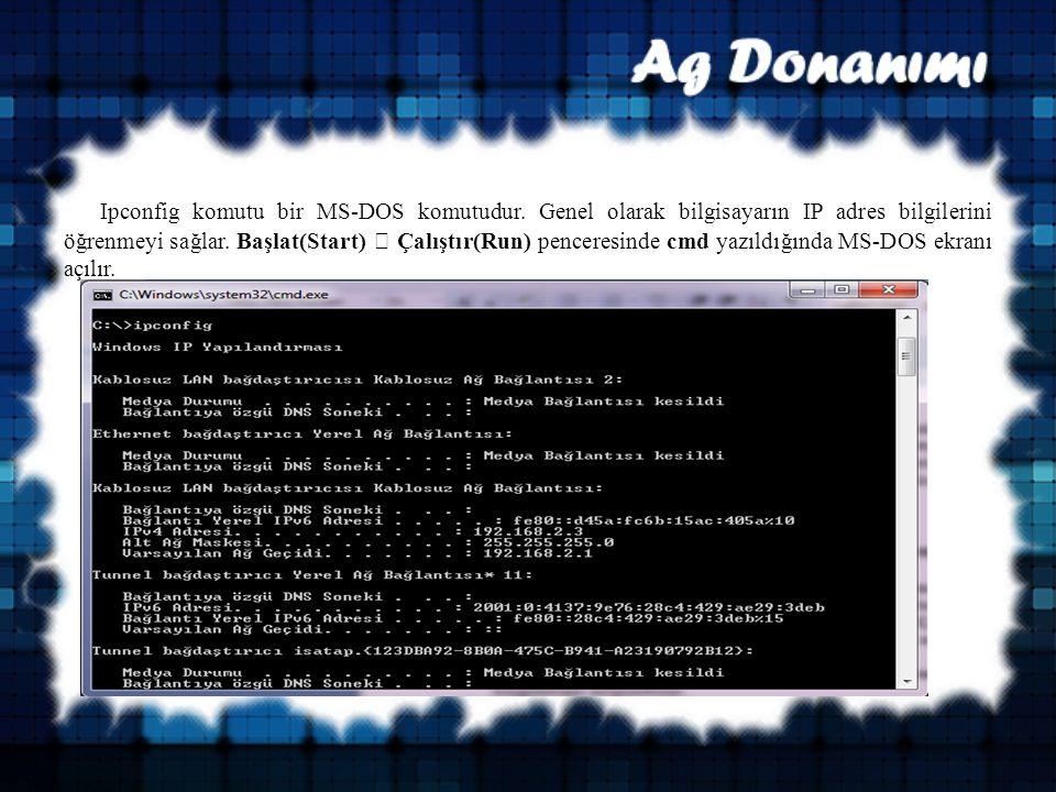 Ipconfig komutu bir MS-DOS komutudur