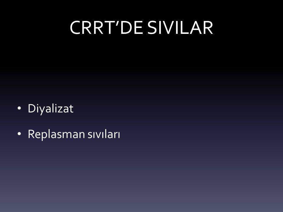 CRRT'DE SIVILAR Diyalizat Replasman sıvıları