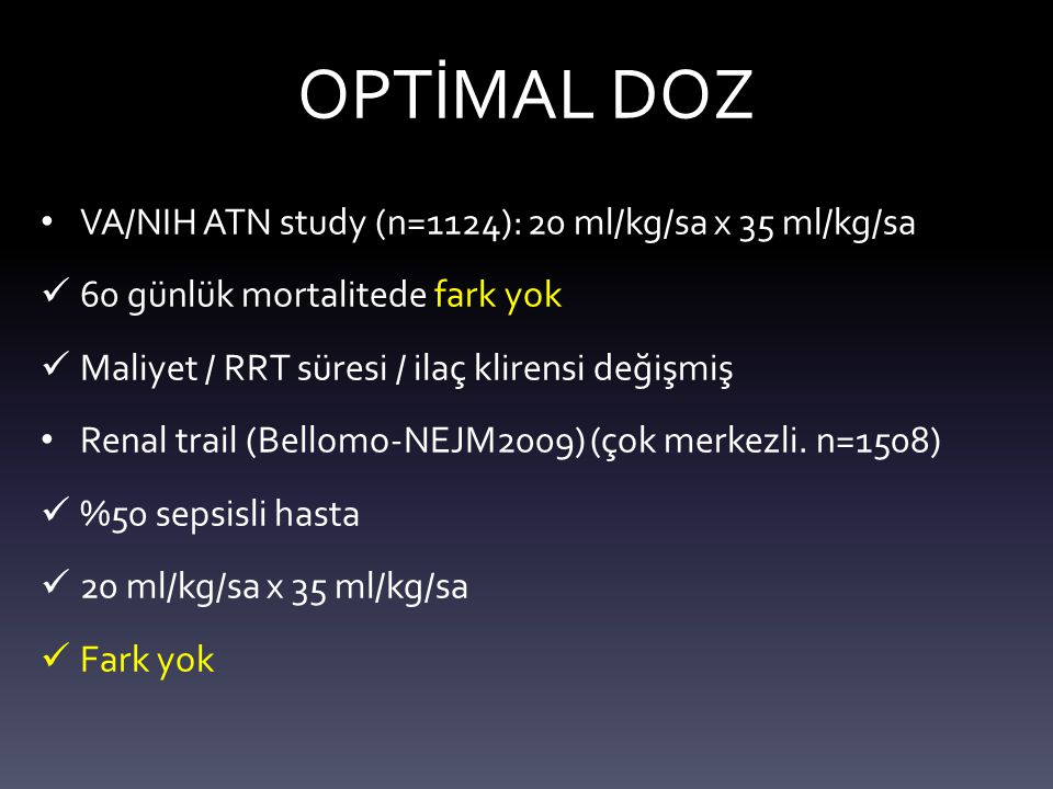 OPTİMAL DOZ VA/NIH ATN study (n=1124): 20 ml/kg/sa x 35 ml/kg/sa