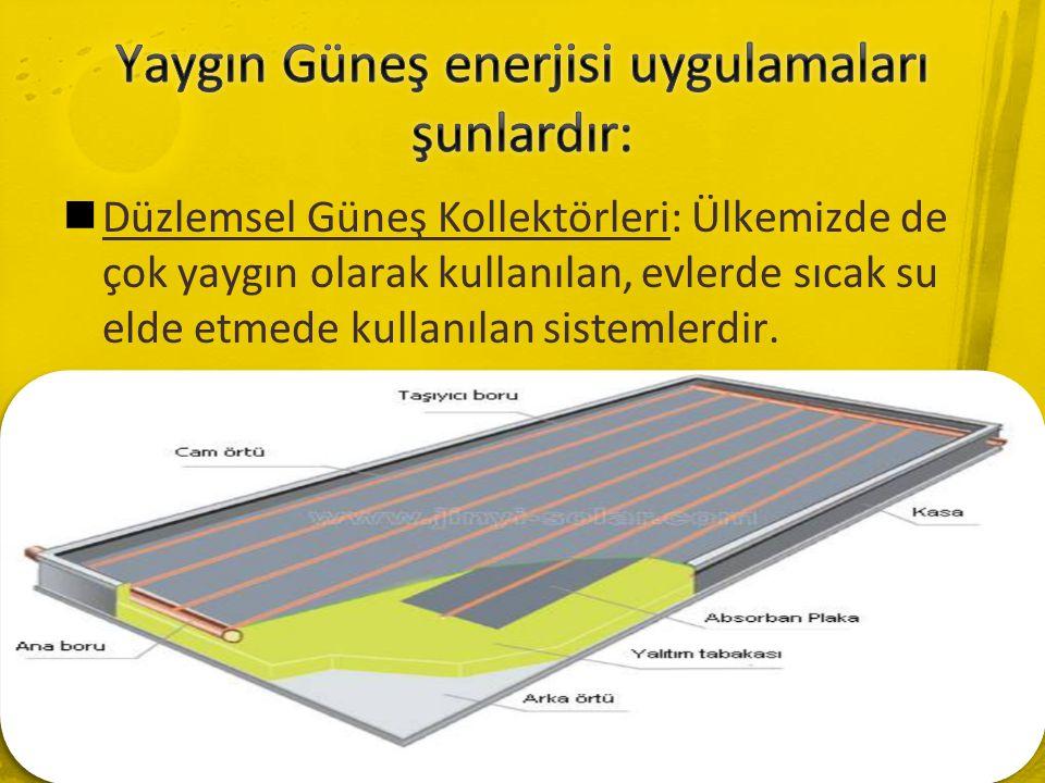 Yaygın Güneş enerjisi uygulamaları şunlardır: