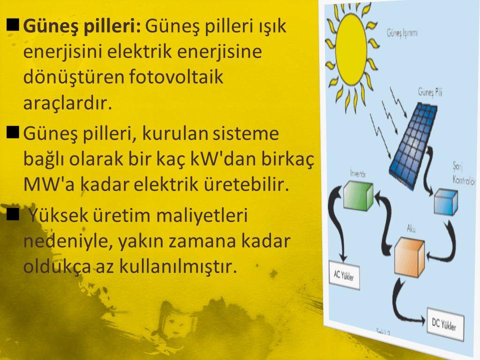 Güneş pilleri: Güneş pilleri ışık enerjisini elektrik enerjisine dönüştüren fotovoltaik araçlardır.