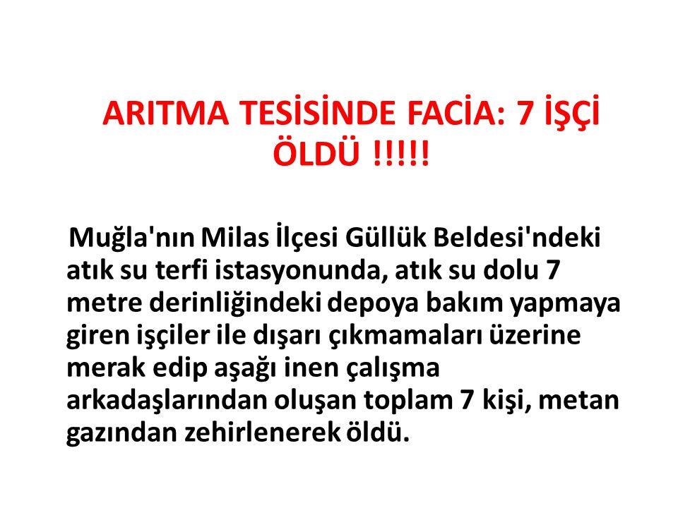 ARITMA TESİSİNDE FACİA: 7 İŞÇİ ÖLDÜ !!!!!