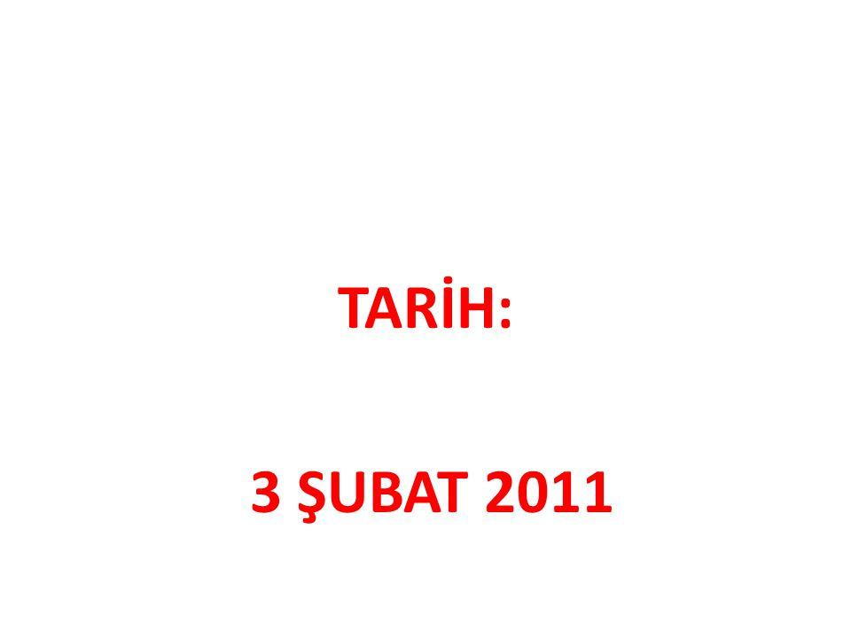 TARİH: 3 ŞUBAT 2011