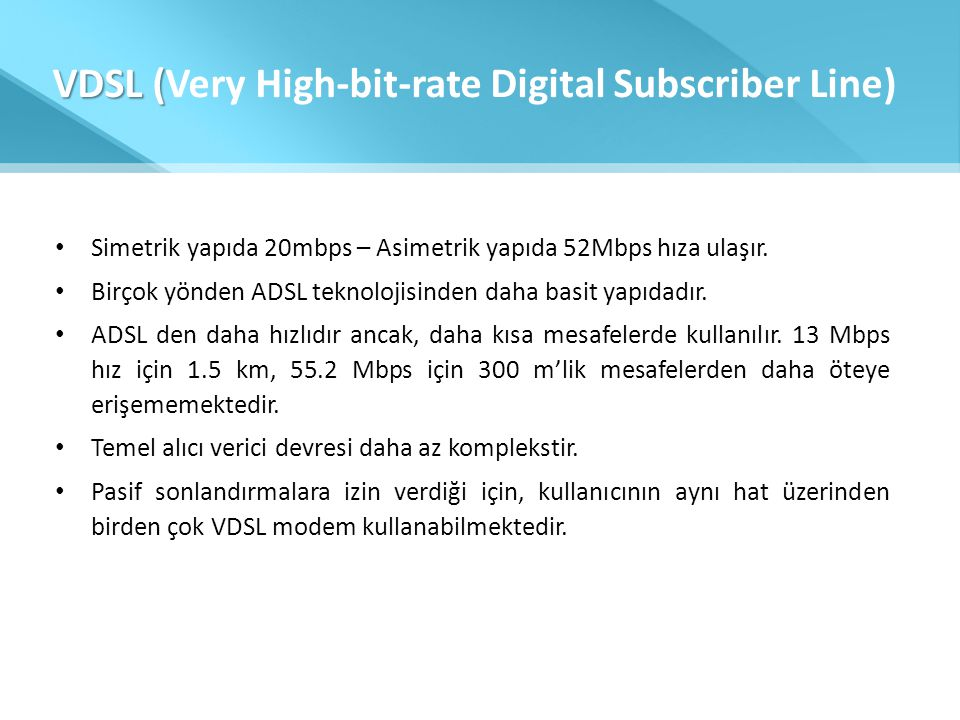 VDSL (Very High-bit-rate Digital Subscriber Line)