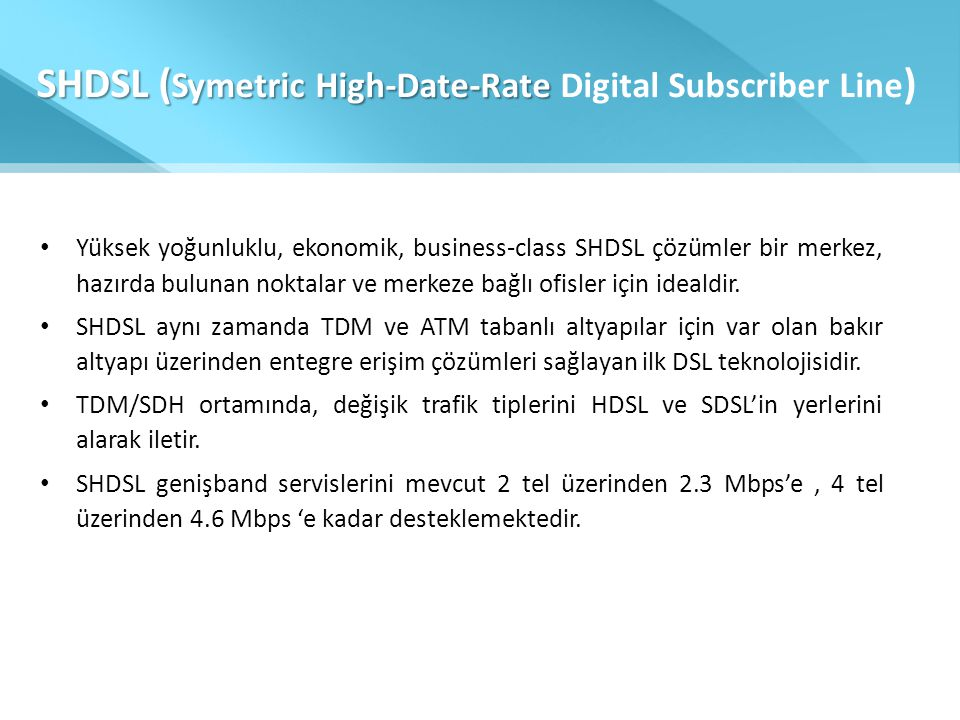 SHDSL (Symetric High-Date-Rate Digital Subscriber Line)
