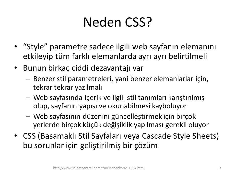 Neden CSS Style parametre sadece ilgili web sayfanın elemanını etkileyip tüm farklı elemanlarda ayrı ayrı belirtilmeli.