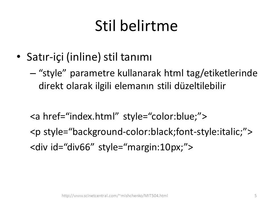 Stil belirtme Satır-içi (inline) stil tanımı
