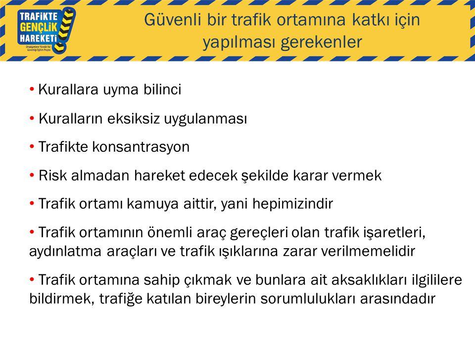 Güvenli bir trafik ortamına katkı için yapılması gerekenler