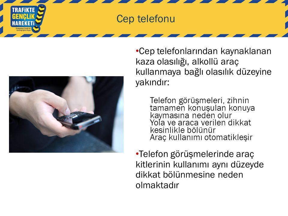 Cep telefonu Cep telefonlarından kaynaklanan kaza olasılığı, alkollü araç kullanmaya bağlı olasılık düzeyine yakındır: