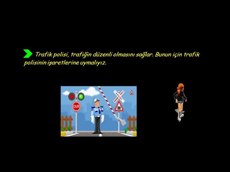 Trafik polisi, trafiğin düzenli olmasını sağlar