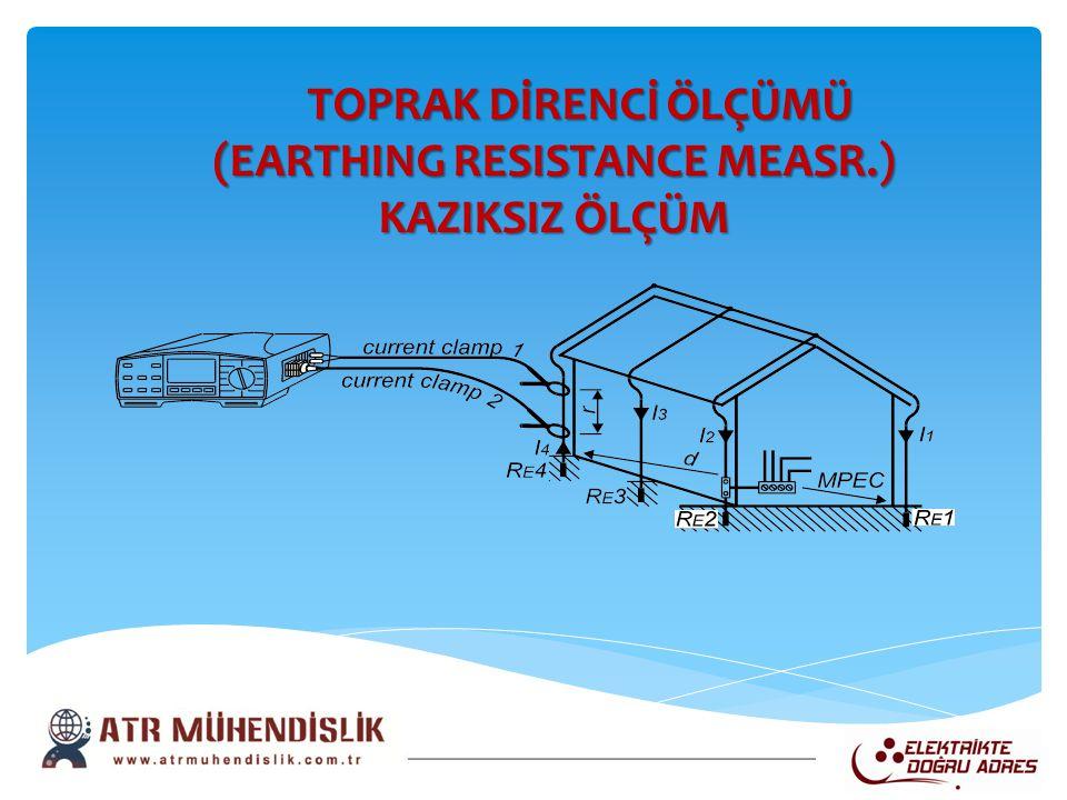 TOPRAK DİRENCİ ÖLÇÜMÜ (EARTHING RESISTANCE MEASR.)