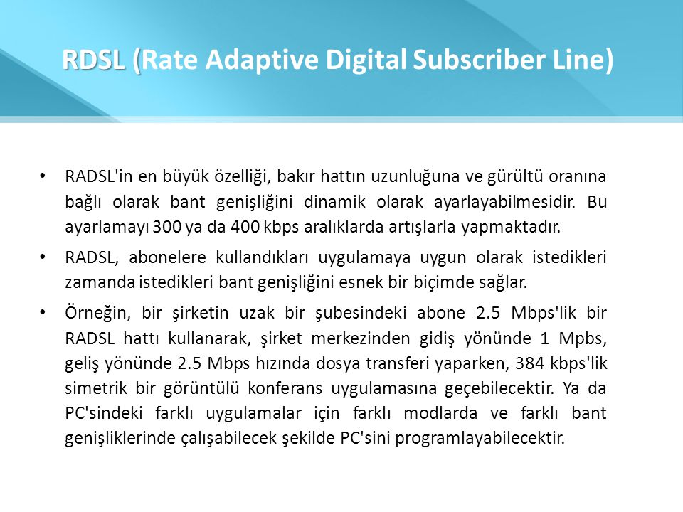 RDSL (Rate Adaptive Digital Subscriber Line)