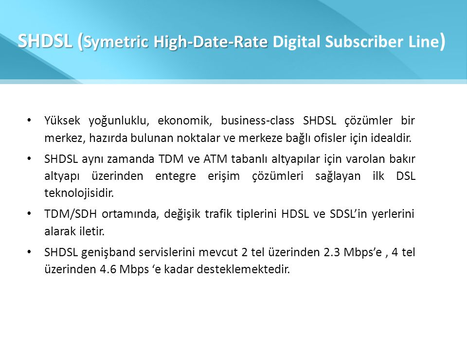SHDSL (Symetric High-Date-Rate Digital Subscriber Line)
