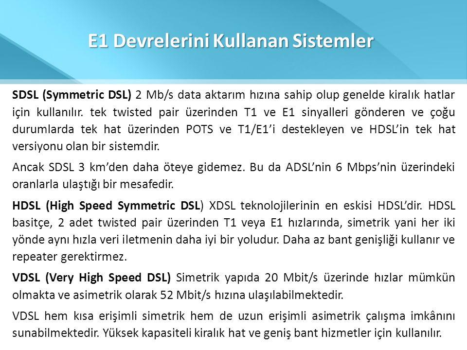 E1 Devrelerini Kullanan Sistemler