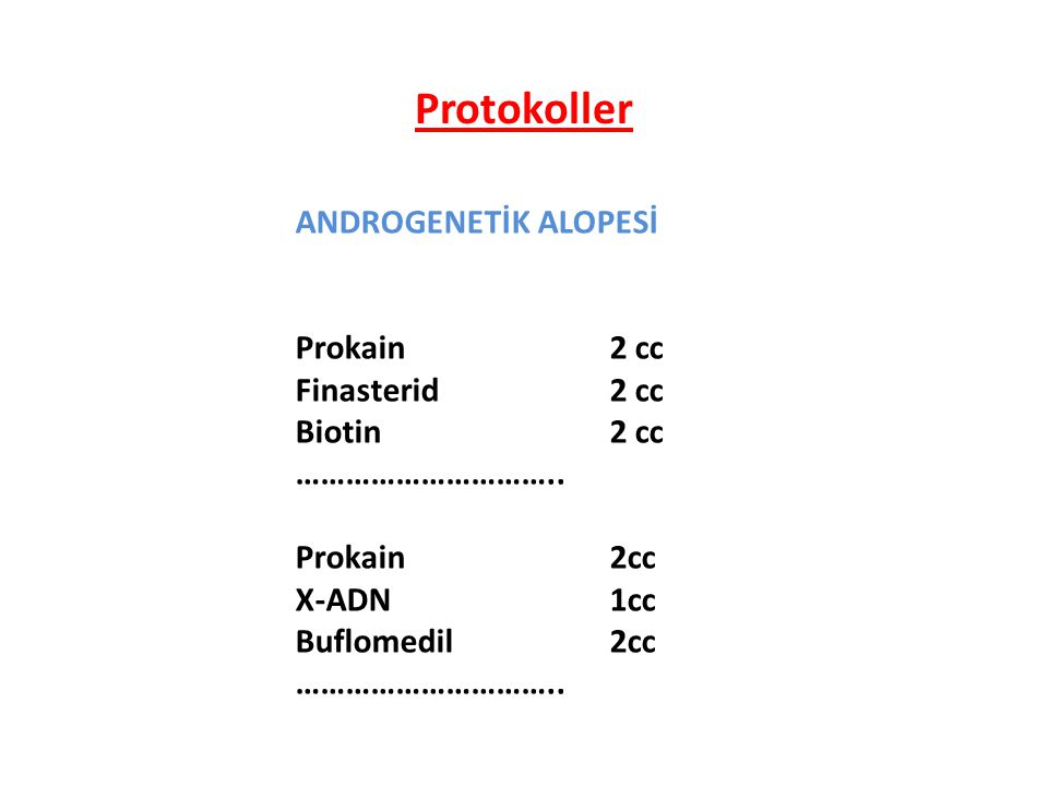 Protokoller ANDROGENETİK ALOPESİ Prokain 2 cc Finasterid 2 cc