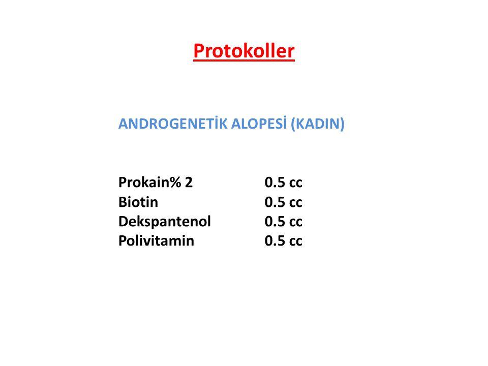 Protokoller ANDROGENETİK ALOPESİ (KADIN) Prokain% 2 0.5 cc