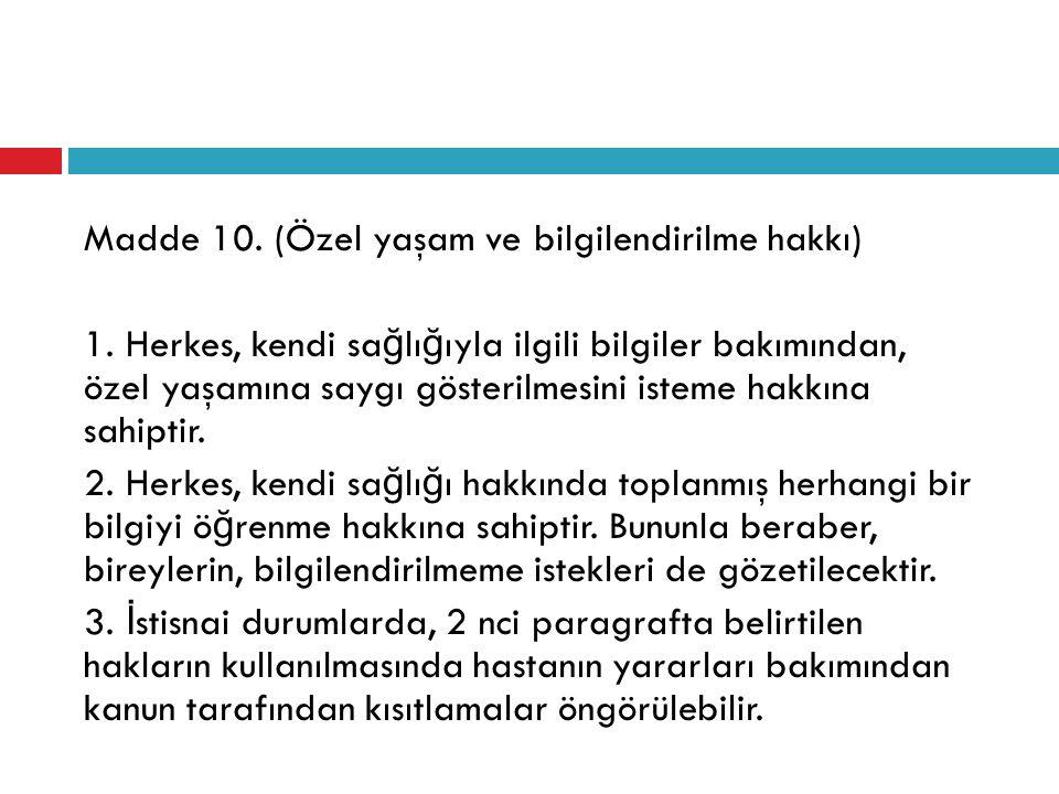 Madde 10. (Özel yaşam ve bilgilendirilme hakkı) 1