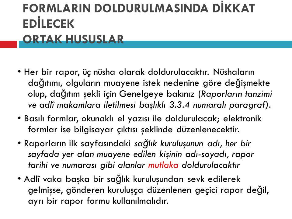 FORMLARIN DOLDURULMASINDA DİKKAT EDİLECEK ORTAK HUSUSLAR