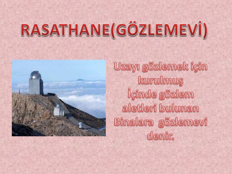 RASATHANE(GÖZLEMEVİ)