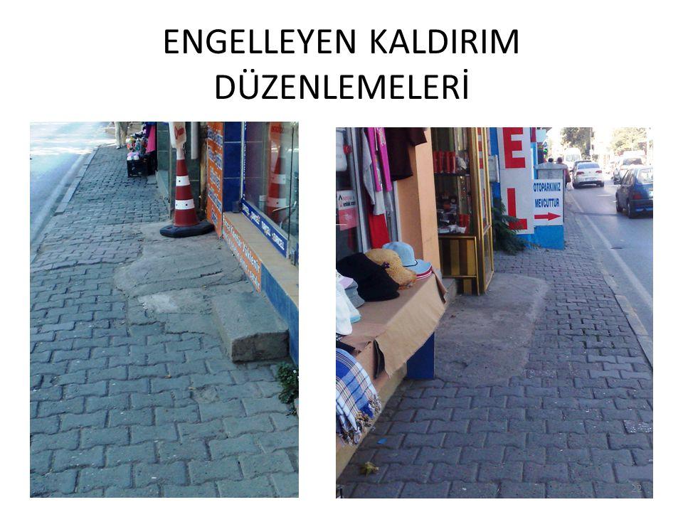 ENGELLEYEN KALDIRIM DÜZENLEMELERİ