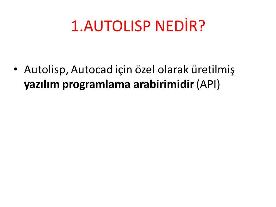 1.AUTOLISP NEDİR.