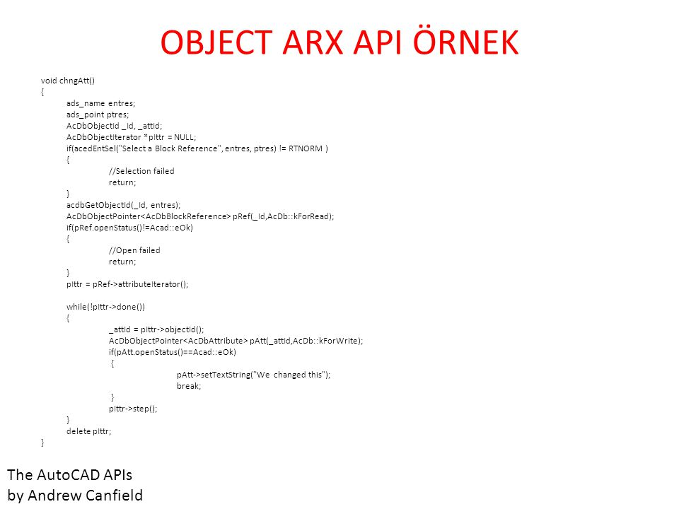 OBJECT ARX API ÖRNEK The AutoCAD APIs by Andrew Canfield