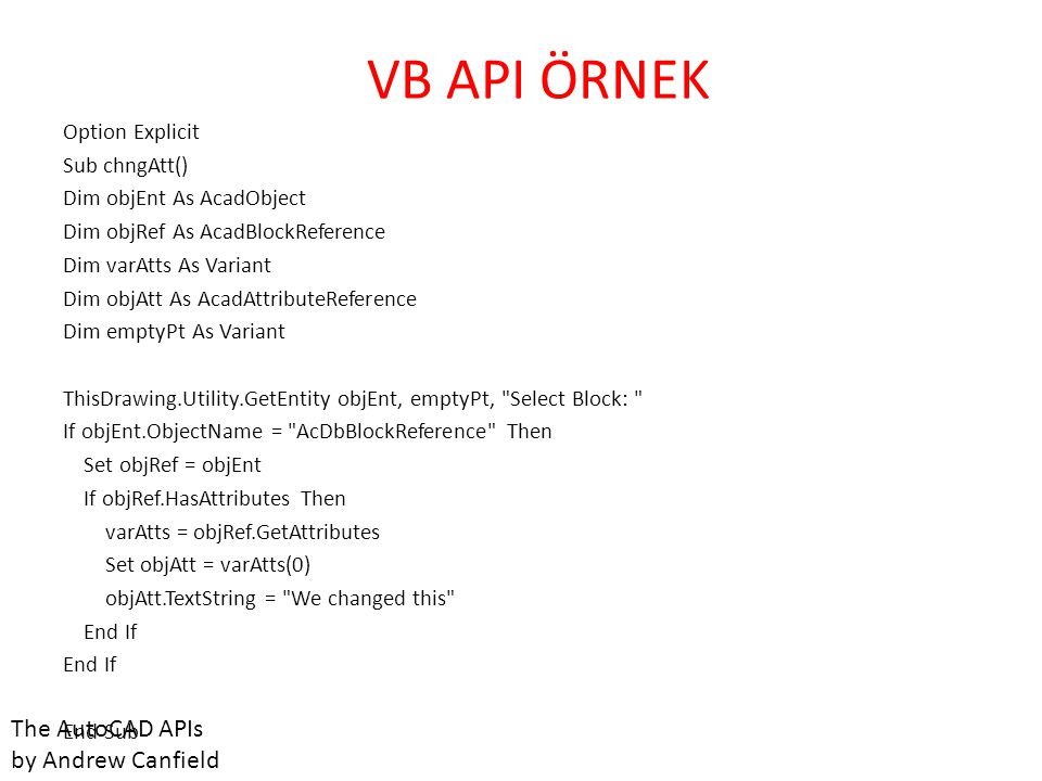 VB API ÖRNEK The AutoCAD APIs by Andrew Canfield