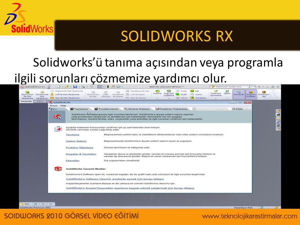 SOLIDWORKS RX Solidworks'ü tanıma açısından veya programla ilgili sorunları çözmemize yardımcı olur.